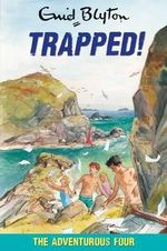Trapped! : The Adventurous Four - Enid Blyton