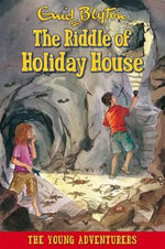 The Riddle of Holiday House - Enid Blyton