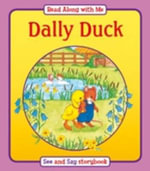 Dally Duck : Read Along with Me - Suzy-Jane Tanner