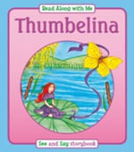 Thumbelina : Read Along with Me - Suzy-Jane Tanner