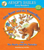 The Bear and the Travellers with The Ducks and the Tortoise : Aesop's Fables Easy Readers   - Val Biro