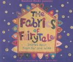 The Fabrics of Fairy Tales - Tanya Robyn Batt