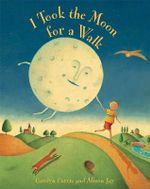 I Took the Moon for a Walk - Carolyn Curtis