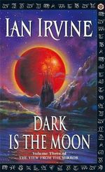Dark is the Moon : Grim and Grimmer Series : Book 4 - Ian Irvine