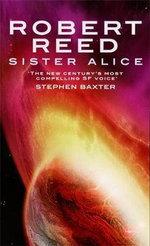 Sister Alice - Robert Reed