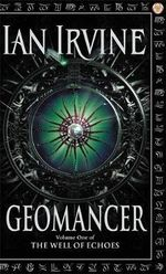 Geomancer : The Well of Echoes : Book 1 - Ian Irvine