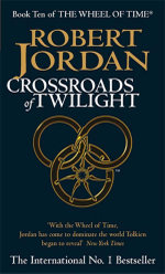Crossroads of Twilight : Wheel of Time : Book 10 - Robert Jordan