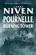 Burning Tower : The Stunning Sequel to the Burning City - Larry Niven