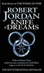 Knife of Dreams : Wheel of Time Series : Book 11 - Robert Jordan