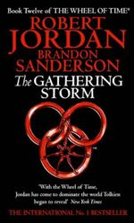 The Gathering Storm : Wheel of Time Series : Book 12 - Robert Jordan