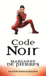 Code Noir : a Parrish Plessis Novel - Marianne de Pierres