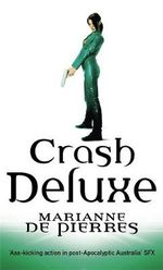 Crash Deluxe : A Parrish Plessis Novel - Marianne de Pierres