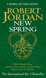 New Spring : A Wheel of Time Prequel - Robert Jordan