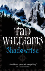 Shadowrise : The Shadowmarch Sequence : Book Three - Tad Williams
