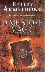 Dime Store Magic : Prepare to be Enchanted... - Kelley Armstrong