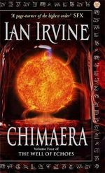 Chimaera : The Well of Echoes : Book 4 - Ian Irvine