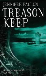 Treason Keep : Demon Child Series : Book 2 - Jennifer Fallon