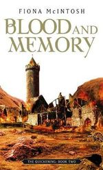 Blood and Memory : Quickening - Fiona McIntosh