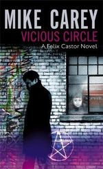Vicious Circle: Felix Castor Book 2 : Felix Castor Novel - Mike Carey