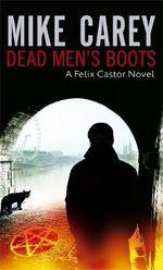 Dead Men's Boots: Felix Castor Bk 3 - Mike Carey