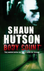 Body Count :  They Wanted Justice But They'll Settle for Revenge - Shaun Hutson