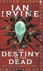 The Destiny of the Dead - Ian Irvine