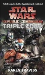 Star Wars Republic Commando : Triple Zero : Book 2 - Karen Traviss