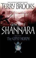The Gypsy Morph : Genesis of Shannara - Terry Brooks