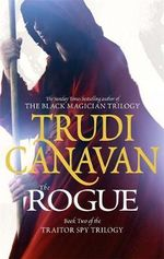 The Rogue : The Traitor Spy Trilogy : Book 2 - Trudi Canavan