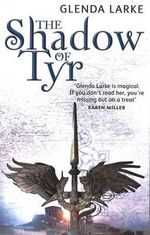 The Shadow of Tyr : The Mirage Makers - Glenda Larke
