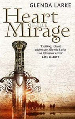 The Heart of the Mirage : The Mirage Makers - Glenda Larke