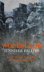 Wolfblade : Wolfblade Trilogy : Book 1 - Jennifer Fallon
