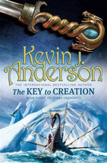 The Key to Creation : Book Three of Terra Incognita - Kevin Anderson