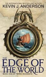 The Edge Of The World : Terra Incognita - Kevin J. Anderson