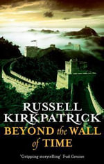 Beyond the Wall of Time - Russell Kirkpatrick