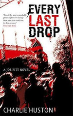 Every Last Drop: Joe Pitt Bk 4 - Charlie Huston
