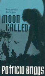 Moon Called : Mercy Thompson Series : Book 1 - Patricia Briggs