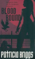 Blood Bound : Mercy Thompson Series : Book 2 - Patricia Briggs