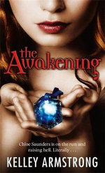 The Awakening : Darkest Powers Series : Book 2 - Kelley Armstrong