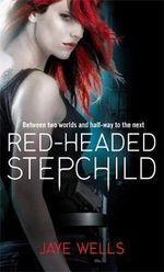 Red-Headed Stepchild : Sabina Kane: Book 1 - Jaye Wells