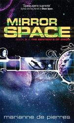 Mirror Space: The Sentients of Orion Book Three : The Sentients of Orion Book Three - Marianne de Pierres