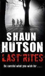 Last Rites - Shaun Hutson