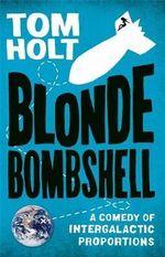 Blonde Bombshell - Tom Holt