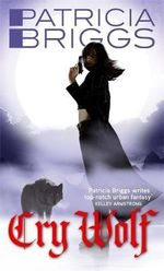 Cry Wolf : Alpha and Omega Series : Book 1 - Patricia Briggs