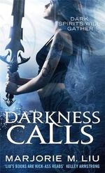 Darkness Calls : Dark Spirits Will Gather - Marjorie M Liu