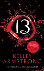 13 : Women of the Otherworld Series : Book 13 - Kelley Armstrong