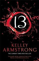 13 : Otherworld Series : Book 13 - Kelley Armstrong