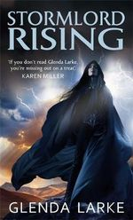 Stormlord Rising : The Stormlord Trilogy - Glenda Larke