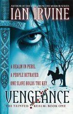 Vengeance : The Tainted Realm - Ian Irvine