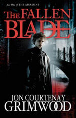 The Fallen Blade  : Act One of the Assassini - Jon Courtenay Grimwood